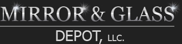 MIRROR & GLASS DEPOT, LLC.